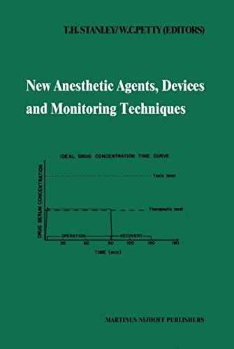 New Anesthetic Agents, Devices and Monitoring Techniques: Annual Utah Postgraduate Course in Anesthesiology 1983 (Developments in Critical Care Medicine and Anaesthesiology)