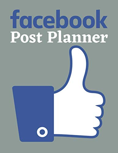 Facebook Post Planner: Organize Your Facebook Business, Build Your Own Brand And Gain Success