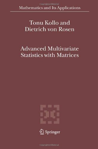 Advanced Multivariate Statistics with Matrices (Mathematics and Its Applications) by Kollo, T?nu, Rosen, D. von (2005) Hardcover