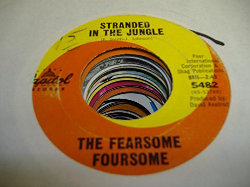 THE FEARSOME FOURSOME 45 RPM Stranded in the Jungle / Fly in the Buttermilk