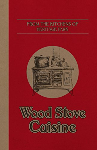 From the Kitchens of Heritage Park: Wood Stove Cuisine (English Edition)
