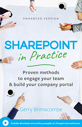 SharePoint in Practice: Proven methods to engage your team & build your company portal. (English Edition)