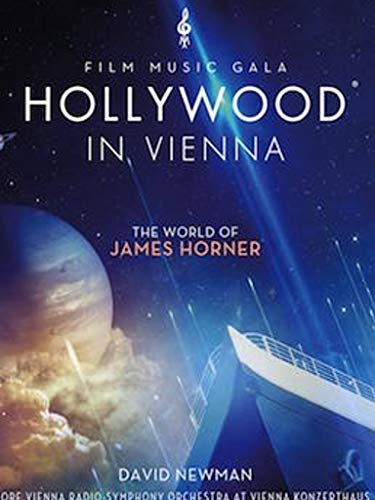 David Newman - Hollywood In Vienna The World Of James Horner