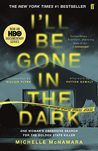 I'll Be Gone in the Dark: The #1 New York Times Bestseller (English Edition)