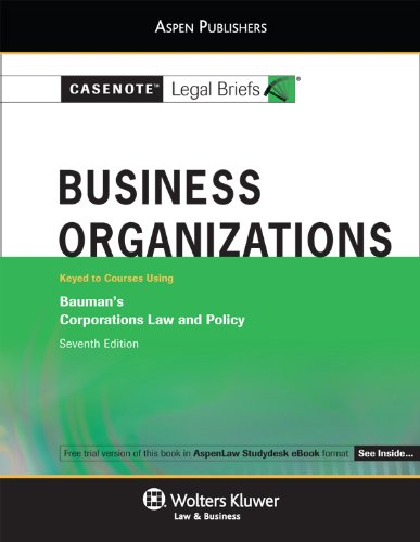 Casenote Legal Briefs for Business Organizations keyed to Bauman, Weiss and Palmiter (Casenote Legal Briefs Series) (English Edition)