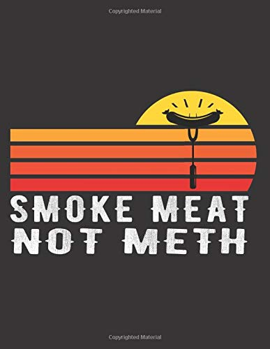 Smoke Brisket Not Meth: Meat Lover, BBQ, Quote BBQ Gift Home, Funny BBQ Smoking Meat, Size 8_5x11_110 Pages, College Ruled Pages, Composition Notebook