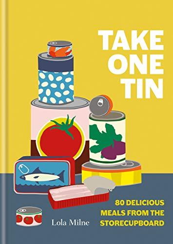 Take One Tin: 80 delicious meals from the storecupboard (English Edition)