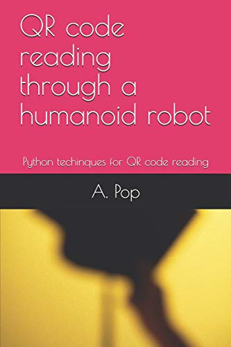 QR code reading through a humanoid robot: Python techinques for QR code reading