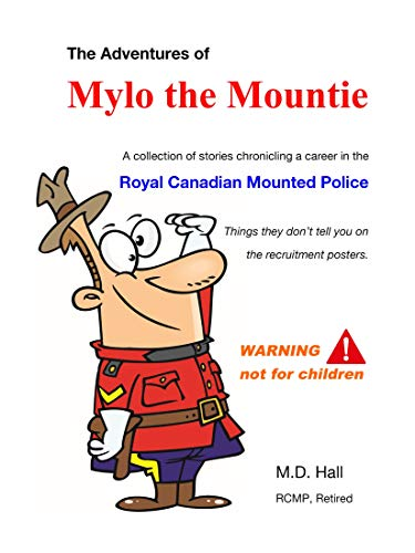 The Adventures of Mylo the Mountie (English Edition)