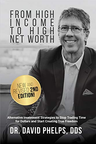 From High Income To High Net Worth: Alternative Investment Strategies to Stop Trading Time for Dollars and Start Creating True Freedom (English Edition)