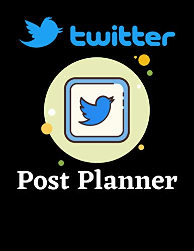 Twitter Post Planner: Organize Your Twitter Business, Build Your Own Brand And Gain Success