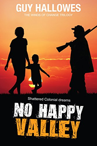 No Happy Valley: Shattered Colonial Dreams (Winds of Change Trilogy Book 1) (English Edition)