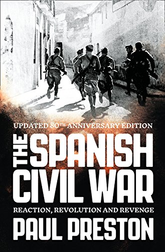 The Spanish Civil War: Reaction, Revolution and Revenge
