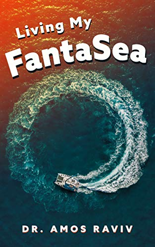Living my FantaSea: A Special Journey Around The World With a Catamaran, Travel Memoir (English Edition)