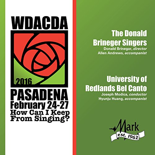 2016 American Choral Directors Association, Western Division (Acda): The Donald Brineger Singers & University Of Redlands Bel Canto [Live]