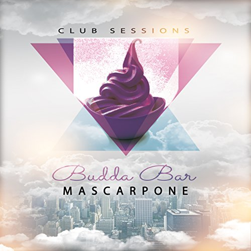 Budda Bar Mascarpone Club Sessions
