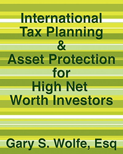 International Tax Planning & Asset Protection for High Net Worth Investors (English Edition)