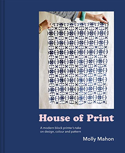 House of Print: A modern printer's take on design, colour and pattern (English Edition)