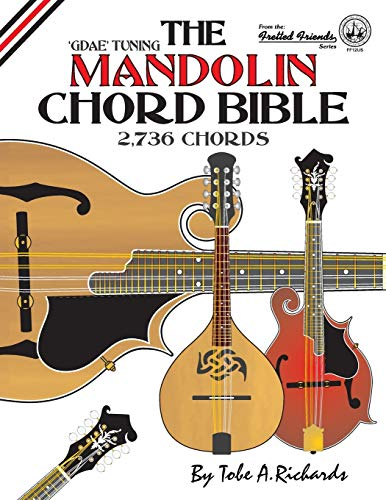 The Mandolin Chord Bible: GDAE Standard Tuning 2,736 Chords (Fretted Friends)