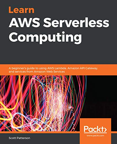 Learn AWS Serverless Computing: A beginner's guide to using AWS Lambda, Amazon API Gateway, and services from Amazon Web Services (English Edition)