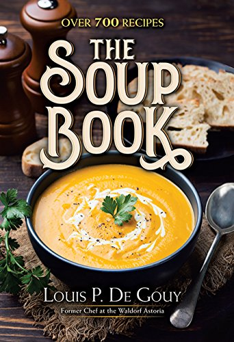 The Soup Book: Over 700 Recipes: Over 700 Recipes