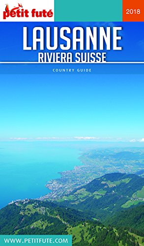 LAUSANNE - RIVIERA SUISSE 2018/2019 Petit Futé (Country Guide) (French Edition)