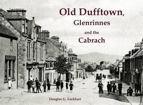 Old Dufftown, Glenrinnes and the Cabrach