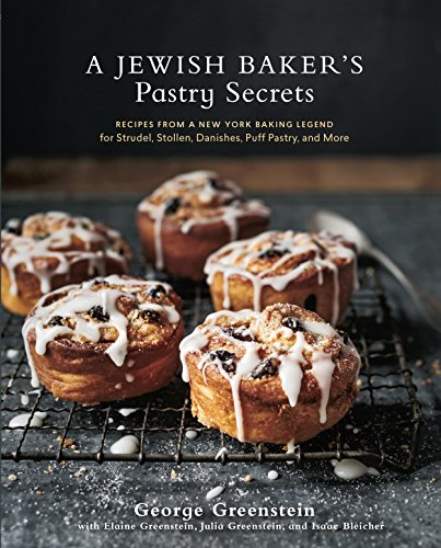 A Jewish Baker's Pastry Secrets: Recipes from a New York Baking Legend for Strudel, Stollen, Danishes, Puff Pastry, and More (English Edition)