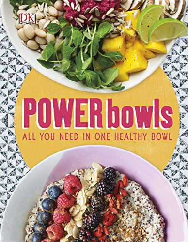Power Bowls: All You Need in One Healthy Bowl (Dk)