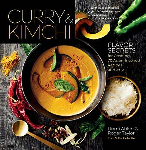 Abkin, U: Curry and Kimchi: Flavor Secrets for Creating 70 A